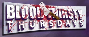 Blood Thirsty Thursdays