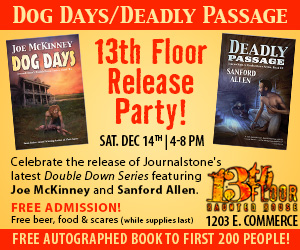 Dog Days & Deadly Passage 13th Floor Release Party - Saturday December 14th, 2013